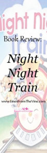 Night Night Train-- www.LinesFromTheVine.com